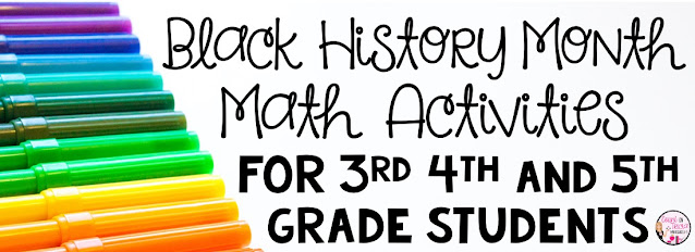 Black History Month Math Activities for Upper Elementary Students
